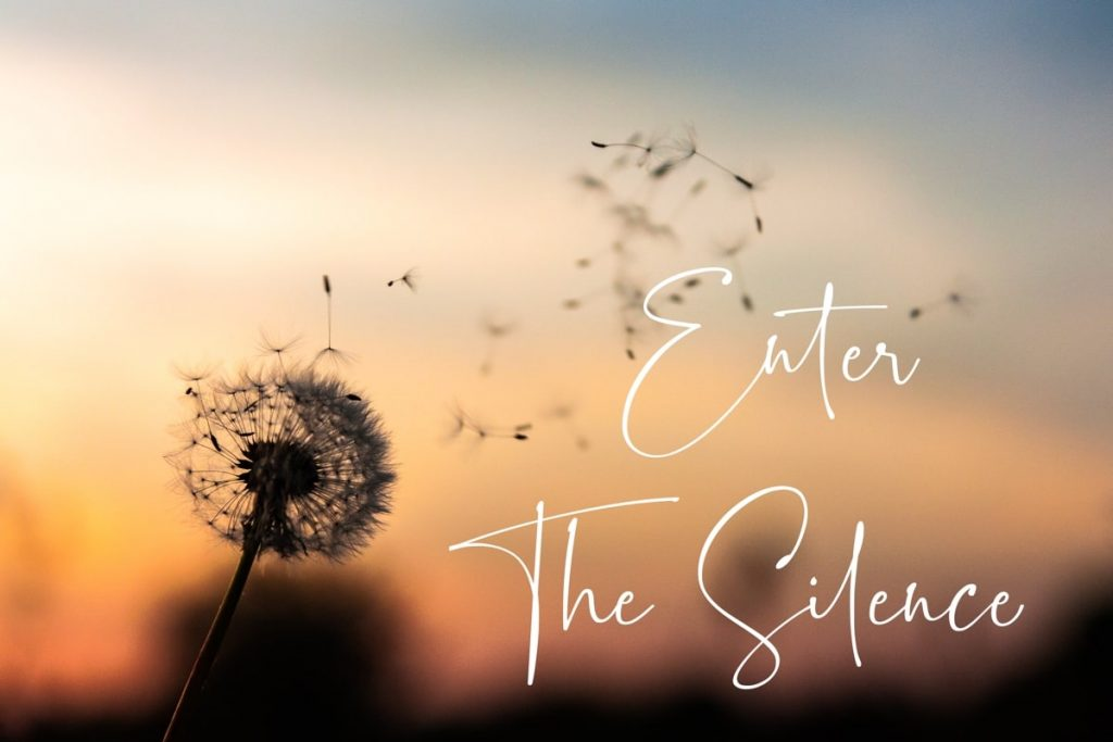 Entering the Silence Banner image with dandelion blowing in the breeze