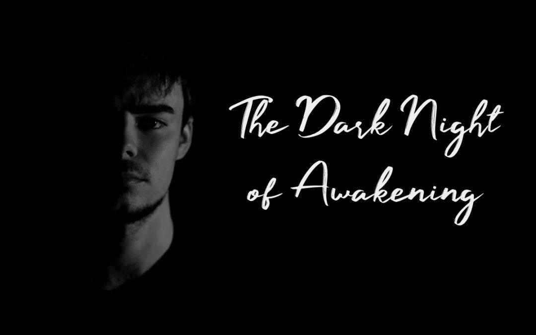 The Dark Night of Awakening banner with man's face hidden in shadows